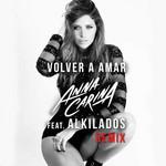 Volver A Amar (Featuring Alkilados) (Remix) (Cd Single) Anna Carina