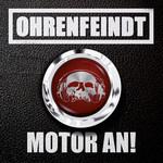 Motor An! Ohrenfeindt