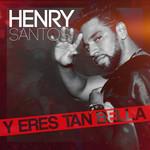Y Eres Tan Bella (Cd Single) Henry Santos