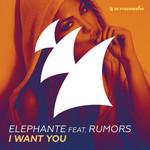 I Want You (Featuring Rumors) (Cd Single) Elephante