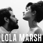 You're Mine (Cd Single) Lola Marsh