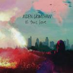 Is This Love (Ep) Abiden Grimshaw
