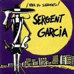 Viva El Sargento Sargento Garcia