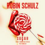 Sugar (Featuring Francesco Yates) (The Remixes) (Ep) Robin Schulz