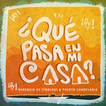 ¿Que Pasa En Mi Casa? (Featuring Puerto Candelaria) (Cd Single) Herencia De Timbiqui