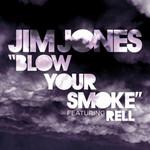 Blow Your Smoke (Featuring Rell) (Cd Single) Jim Jones