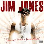 Summer Where You Been (Featuring Starr) (Cd Single) Jim Jones