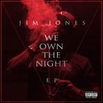 We Own The Night (Ep) Jim Jones