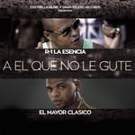 A El Que No Le Gute (Featuring R-1) (Cd Single) El Mayor Clasico