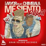Me Siento Rulay (Featuring Chimbala) (Cd Single) El Mayor Clasico