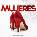 Mujeres (Cd Single) El Mayor Clasico