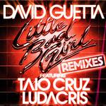 Little Bad Girl (Featuring Taio Cruz & Ludacris) (Remixes) (Ep) David Guetta