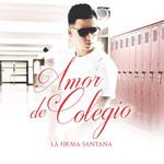 Amor De Colegio (Cd Single) La Firma Santana