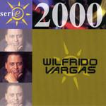 Serie 2000 Wilfrido Vargas