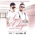 Amor De Colegio (Featuring Farruko) (Remix) (Cd Single) La Firma Santana