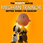 Better When I'm Dancin' (Cd Single) Meghan Trainor