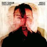 Angels & Ghosts Dave Gahan & Soulsavers