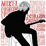 Corazon Salvaje (Ep) Mikel Erentxun