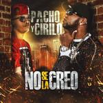 No Se La Creo (Cd Single) Pacho & Cirilo