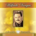 Coleccion Diamante Wilfrido Vargas