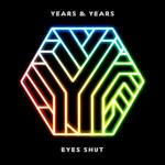 Eyes Shut (Honne Remix) (Cd Single) Years & Years