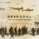 The Sheltering Sky Dead Soul