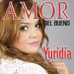 Amor Del Bueno Yuridia