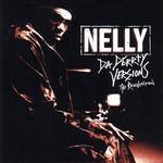 Da Derrty Versions (The Reinvention) Nelly
