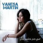 Sin Saber Por Que (Cd Single) Vanesa Martin