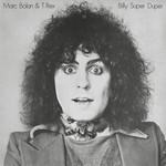 Billy Super Duper Marc Bolan & T. Rex