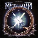 Millenium Metal: Chapter One Metalium