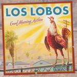 Good Morning Aztlan Los Lobos