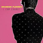 I Can Change (Cd Single) Brandon Flowers