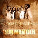 Dem Man Deh (Cd Single) Morgan Heritage