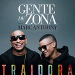 Traidora (Featuring Marc Anthony) (Cd Single) Gente De Zona