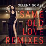 Same Old Love (Remixes) (Cd Single) Selena Gomez