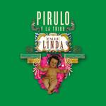 Calle Linda Pirulo Y La Tribu