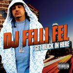 Get Buck In Here (Featuring Akon, Lil Jon, Ludacris & Diddy) (Cd Single) Dj Felli Fel