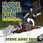 Have Some Fun (Featuring Cee Lo, Pitbull & Juicy J) (Steve Aoki Edit) (Cd Single) Dj Felli Fel