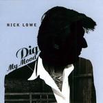 Dig My Mood Nick Lowe