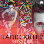 Get Closer (Cd Single) Radio Killer