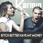 Bitch Better Have My Money (Cd Single) Karmin