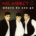 Where Do You Go (Cd Single) No Mercy