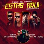 Estas Aqui (Ft. Zion, Daddy Yankee, Nicky Jam, J Alvarez, Damnfrog) (Moombahton Version) (Cd Single) Dj Nelson & Onellflow