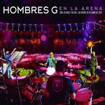 En La Arena: Gira 30 Años Y 1 Dia Las Ventas 26 De Junio De 2015 Hombres G
