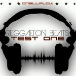 Reggaeton Beats Test One Onellflow