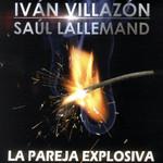 La Pareja Explosiva (Cd Single) Ivan Villazon & Saul Lallemand