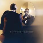 Wake Up Everybody (Cd Single) R. Kelly