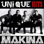 Unique Hits La Makina