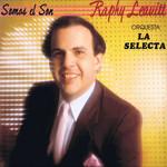Somos El Son Raphy Leavitt Y Orquesta La Selecta